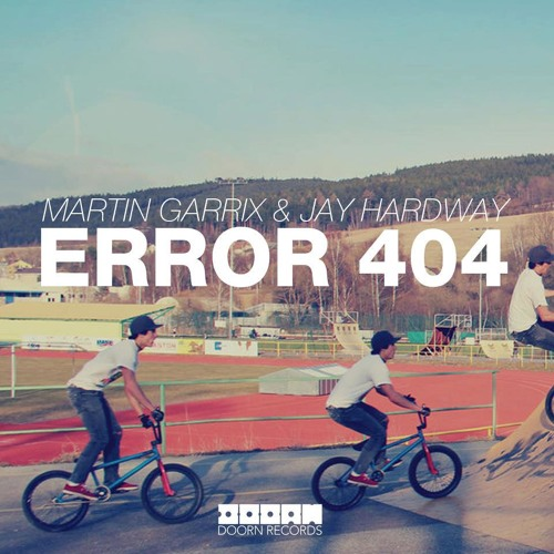 Martin Garrix & Jay Hardway - Error 404  (OUT SOON: March the 18th)