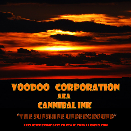 "Voodoo Corporation aka Cannibal Ink presents ""The Sunshine Underground"""
