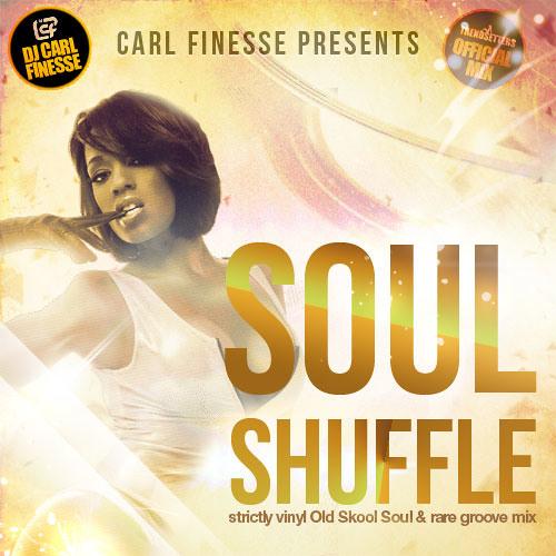 DJ Carl Finesse Presents Soul Shuffle ( Soul & Rare Groove Mix Strictly Vinyl)