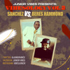 Vibesology Vol. 2 - Sanchez vs. Beres Hammond