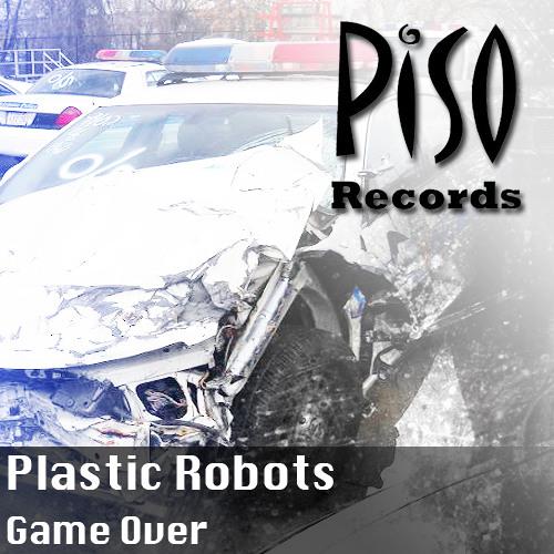 Plastic Robots - Game Over (Original Mix) - ON BEATPORT -