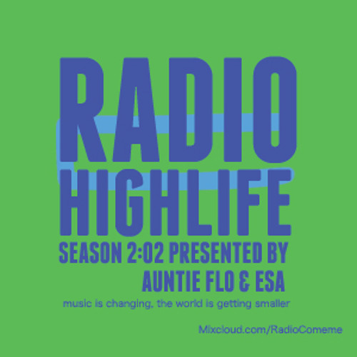 Radio Cómeme - Highlife 08 by Auntie Flo and Esa Marvin Granger Williams