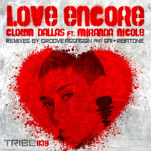 Clown Dallas feat. Miranda Nicole - Love Encore (Sai & Ribatone 219 Remix)