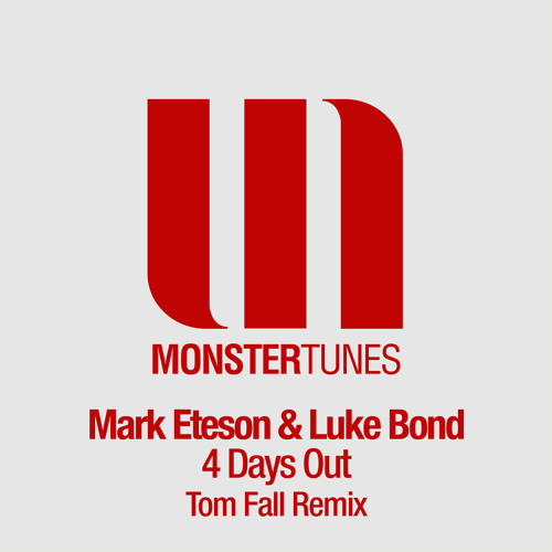 Mark Eteson & Luke Bond - 4 Days Out (Tom Fall Remix Edit)