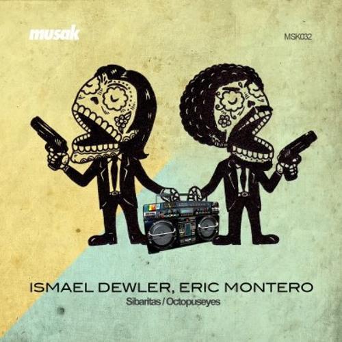 Ismael Dewler & Eric Montero - Sibaritas ( Original Mix ) Musak Rec