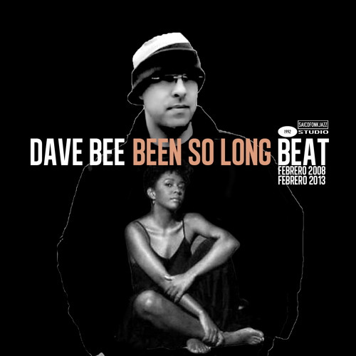 Dave Bee - Been So Long  (Beat)