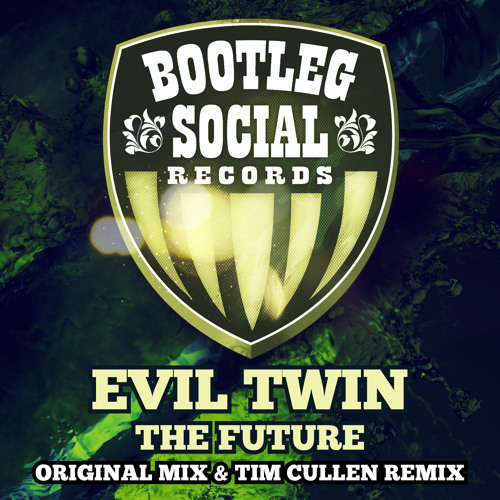 Evil Twin - The Future (Tim Cullen Remix) [Bootleg Social] ***OUT NOW***