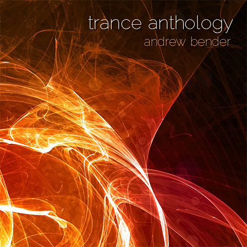 Trance Anthology presented by Andrew Bender
