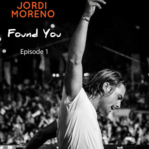 Jordi Moreno - Found You Episode 1