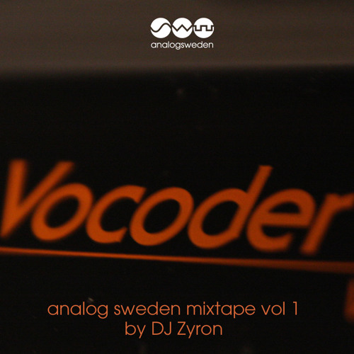 Analog Sweden Mixtape001a - Vocoder Extravaganza by DJ Zyron side A