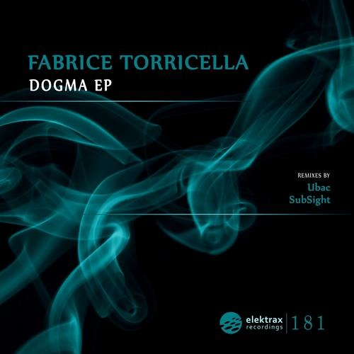 Fabrice Torricella - Dogma (SubSight Rmx) Elektrax Rec