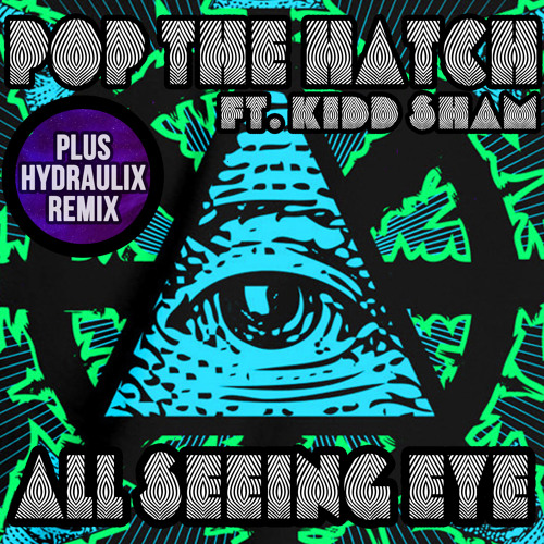 Pop The Hatch ft Kidd Sham - All Seeing Eye (Hydraulix Remix) ****FREE DOWNLOAD****