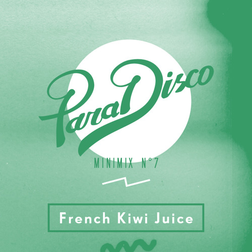 Minimix VII: French Kiwi Juice
