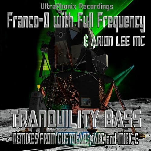 Franco-D with Full Frequency & Arion Lee Mc - Tranquility Bass (Tmare & Shuhandz Remix) Out March