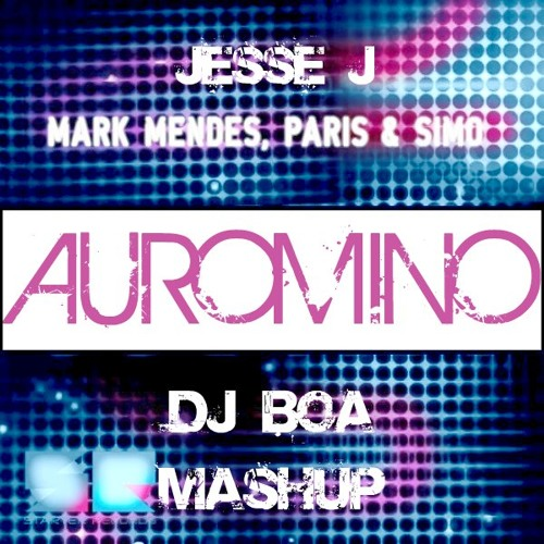 Auromino (Dj Boa Mashup)