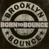 Brooklyn Bounce - Born To Bounce (Music Is My Destiny) (Josh & Wesz Remix)