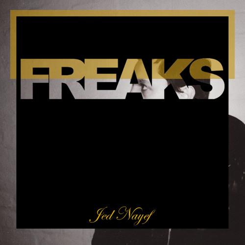Jed Nayef - Freaks