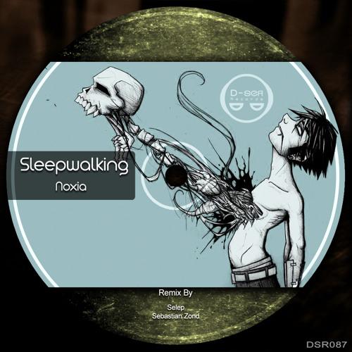 Noxia - Sleep Walking (Selep Remix)