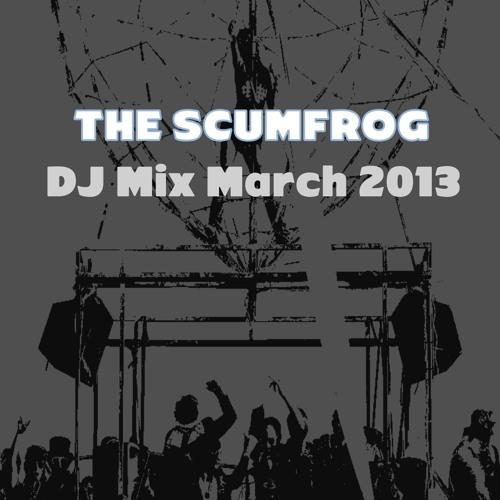 The Scumfrog - DJ Set March 2013