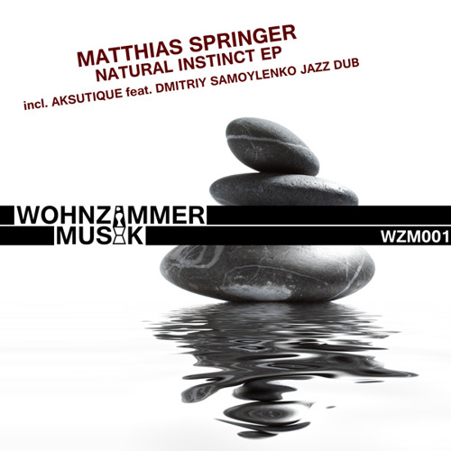 [WZM001] Matthias Springer - Natural Instinct (Aksutique feat. Dmitriy Samoylenko Jazz Dub)