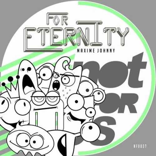 Maxime Johnny - For Eternity (Jeremy Juno Remix) *Not For Us Records (Brazil)*