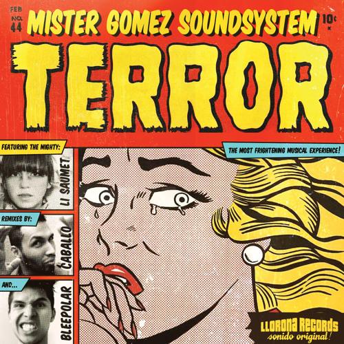Mister Gómez Soundsystem feat. Li Saumet - Terror (Bleepolar Remix)