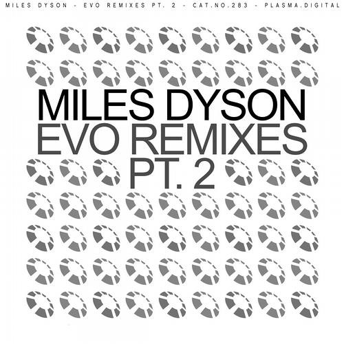 Miles Dyson - Evo (Elan Myles Remix) [Plasma.Digital] OUT ON BEATPORT