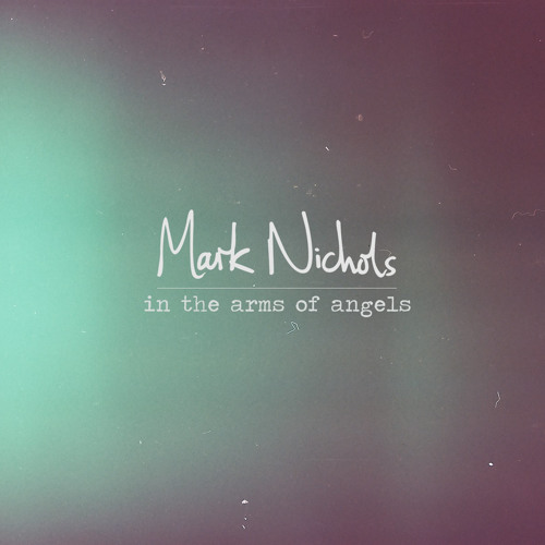 Mark Nichols - In The Arms of Angels