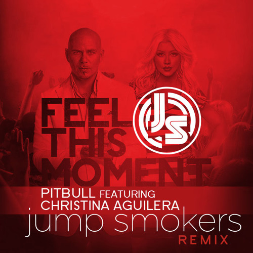 Pitbull feat. Christina Aguilera - Feel This Moment - Jump Smokers Remix