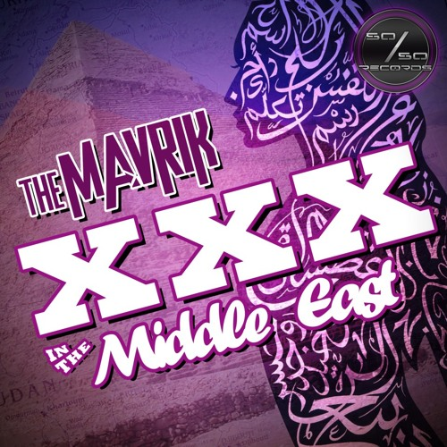 The Mavrik-XXX In The Middle East (Original Mix)-Out Now On 50/50 Records