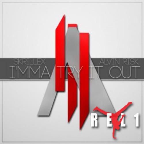Skrillex ft Alvin Risk - I'mma Try It Out (REL1 Re-Dub)