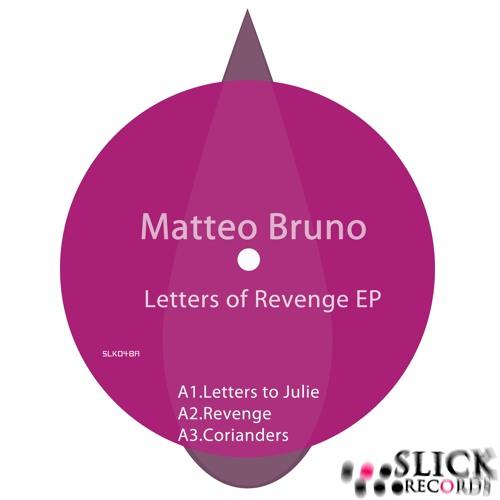 Matteo Bruno - Letters of Revenge EP |SLK048a|