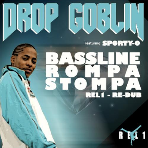 Drop Goblin ft Sporty-O - Bassline Rompa Stompa