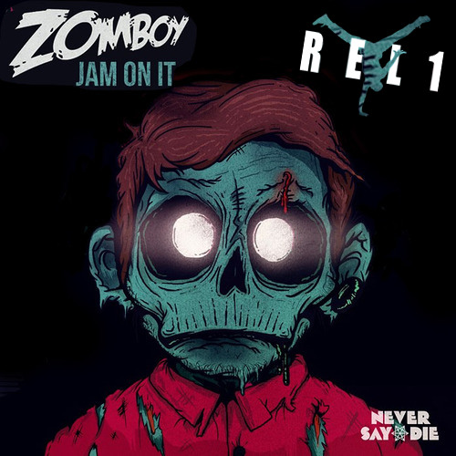 Zomboy- Jam On It  (REL1 Re-Dub)