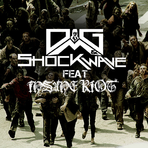 OMG & ShockWave ft Insane Riot - The Walking Dead