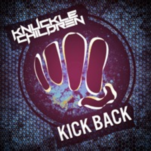 Kick Back by Knuckle Children