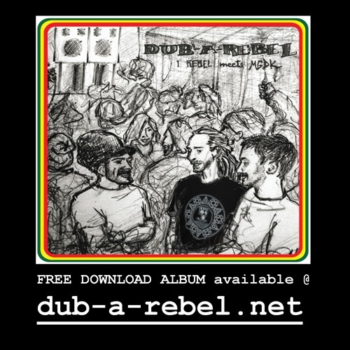 Dub-A-Rebel freedownload Netalbum promo (link in description)