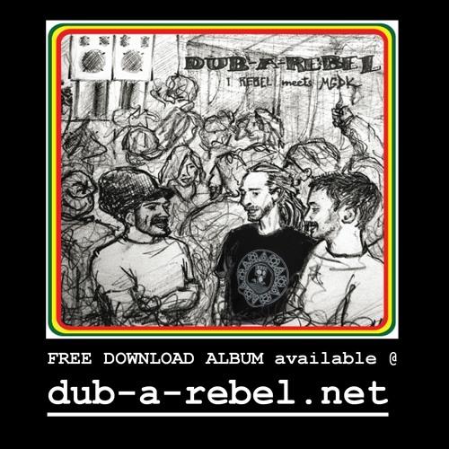 Dub-A-Rebel freedownload Netalbum promo (link in description)