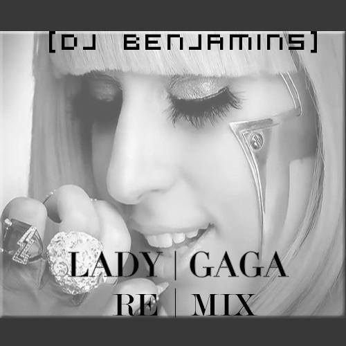 DJ Benjamins - Mix Lady gaga (Extended Mix)