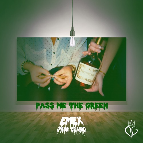 PMTG (Pass Me The Green) [Prod. by Crank]