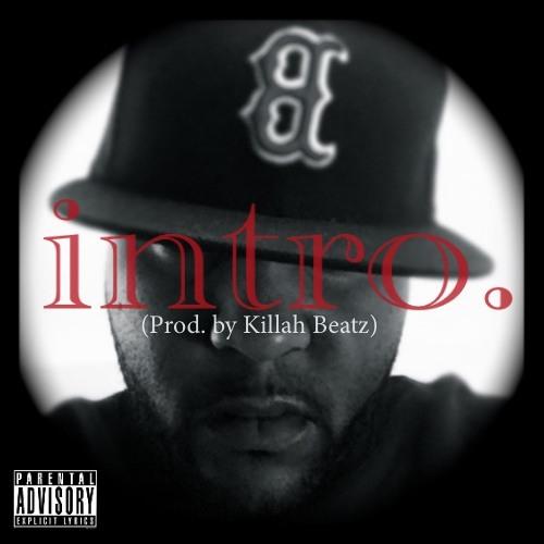 Intro (Prod. by Killah Beatz)
