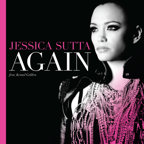 Jessica Sutta ft. Kemal Golden- AGAIN - Official Advanced Preview