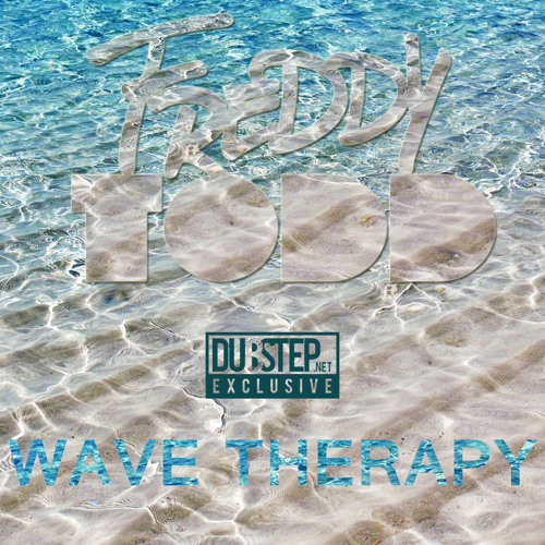 Wave Therapy by Freddy Todd - Dubstep.NET Exclusive