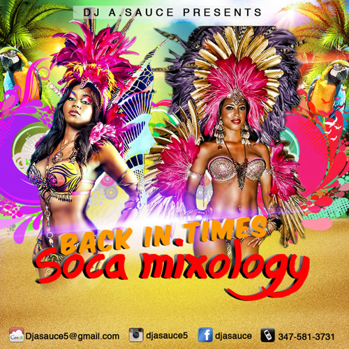 DJ A.SAUCE PRESENTS BACK IN TIMES SOCA MIXOLOGY
