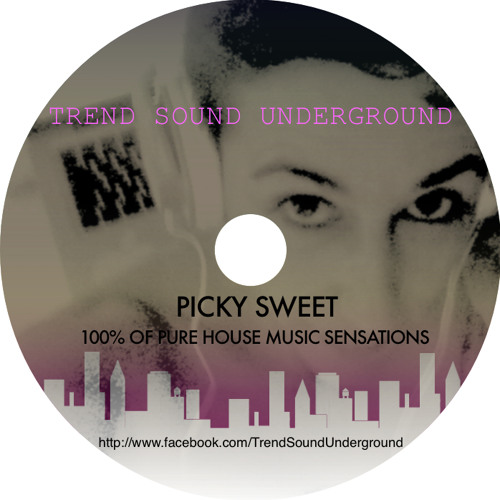Trend Sound Underground by Picky Sweet ❋ 100% House Music Sensations ❋ (4ºFeb)