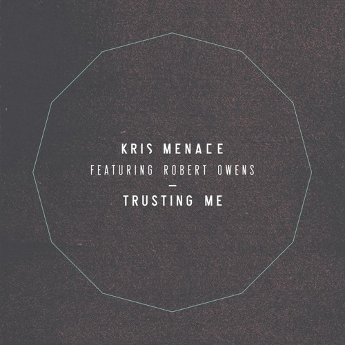 Kris Menace feat. Robert Owens - Trusting Me (Good Guy Mikesh & Filburt Remix)