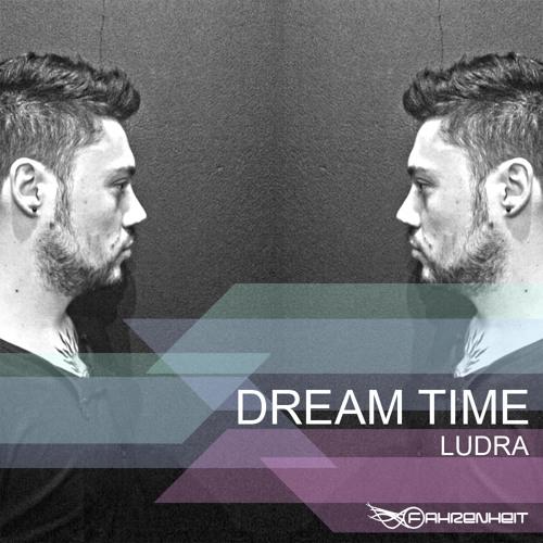 Ludra   Dream Time (Original Mix)