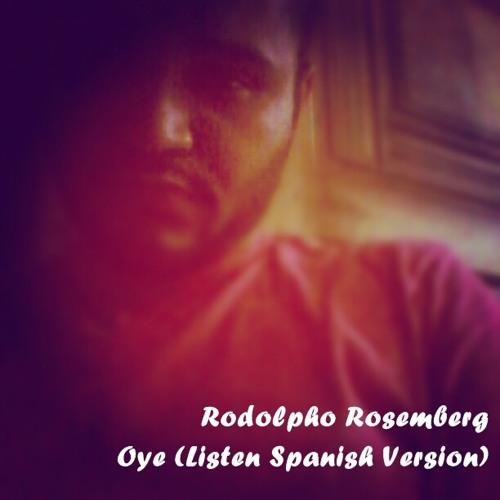Rodolpho Rosemberg - Oye (Listen Spanish Version)