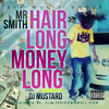 Mr Smith || Hair Long Money Long (Radio Edit)(produced by DJ Mustard)