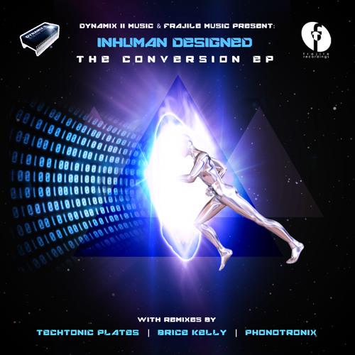 Inhuman Designed - The Conversion .EP - [Clip]